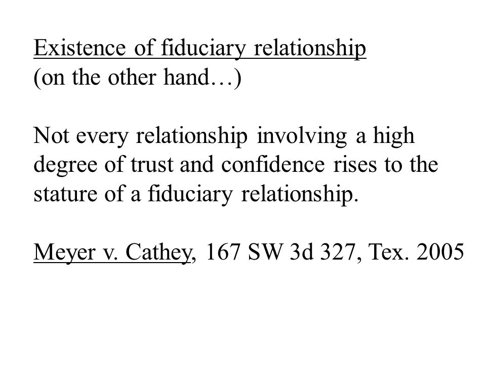 Why the emphasis on fiduciary relationships.