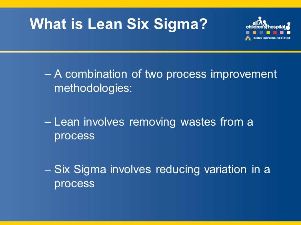 What is Lean Six Sigma.