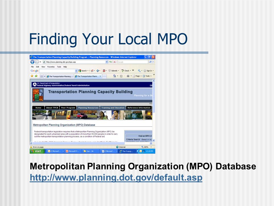 Metropolitan Transportation Plan (MTP) Transportation Improvement Program (TIP) Unified Planning Work Program (UPWP) Key Documents from the MPO Planning Process