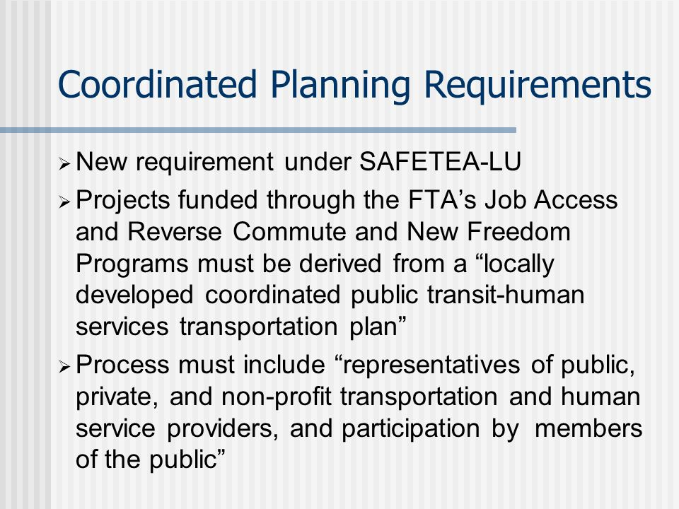 Coordinated Public Transit-Human Services Transportation Plan Local Transit Planning Other Transportation Planning