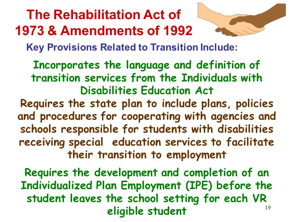 18 The Rehabilitation Act of 1973 & Amendments of 1992... Its the Law