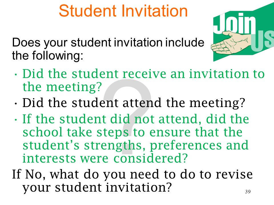 38 TRANSITION REQUIREMENTS CHECKLIST Question 1: If a purpose of the meeting was the consideration of the postsecondary goals for the child and the tr