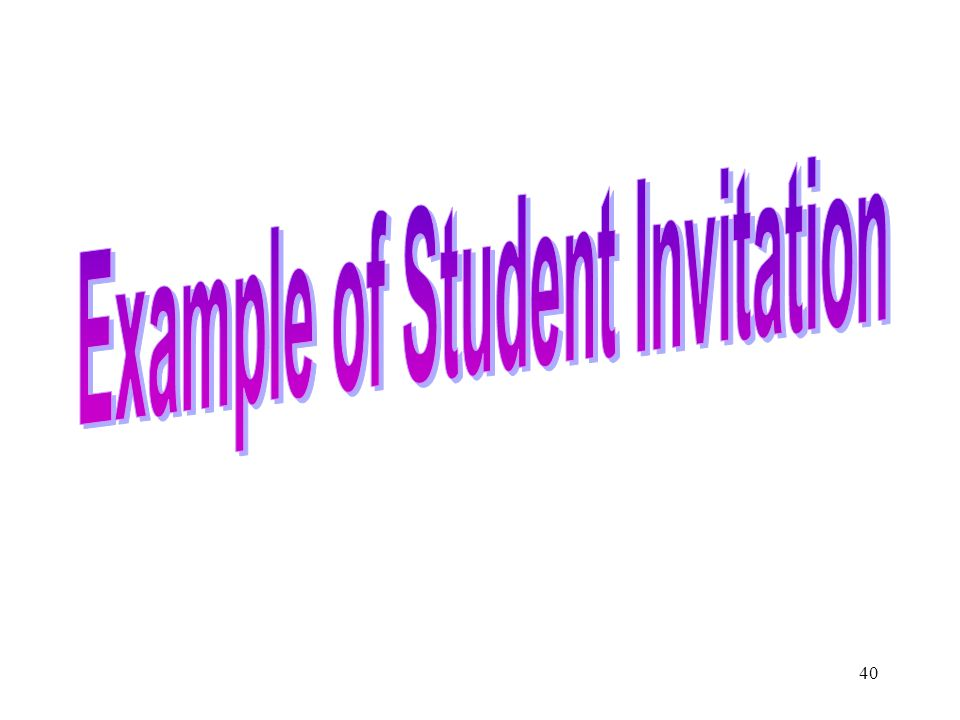 39 ? Student Invitation Did the student receive an invitation to the meeting? Did the student attend the meeting? If the student did not attend, did t