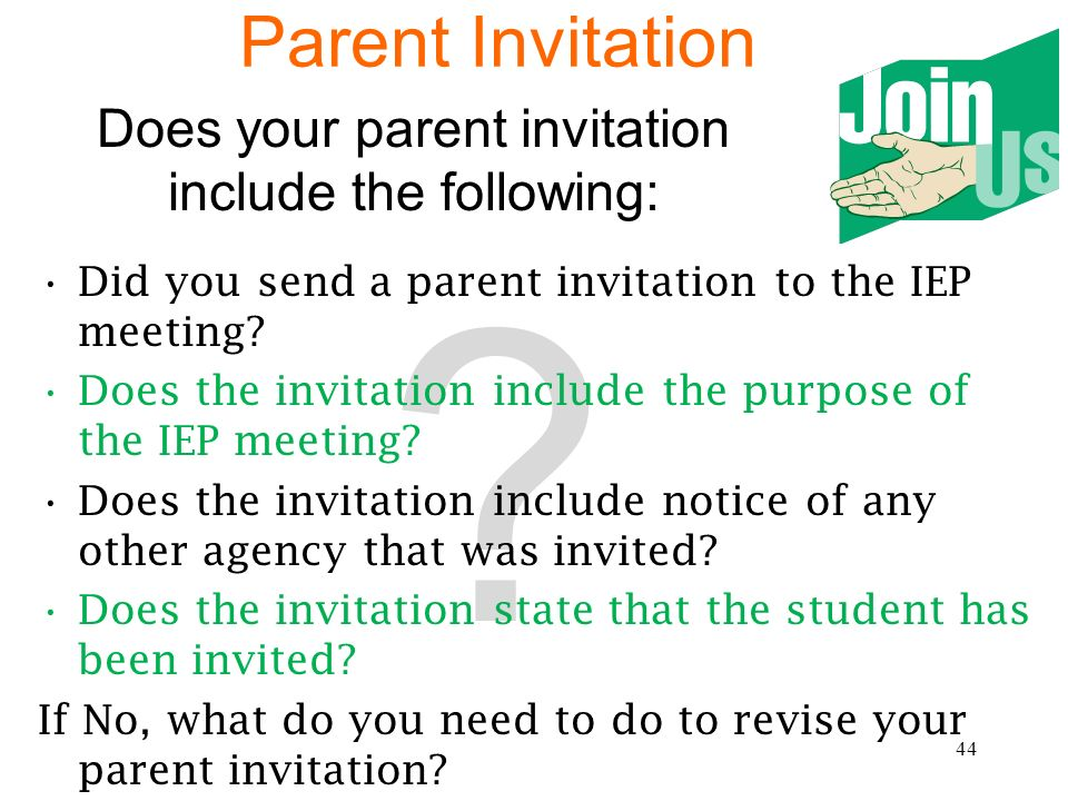 43 Question 8: Was a parent notice (invitation) provided? Question 9: Does the parent notice (invitation) (invitation) indicate that a purpose of the