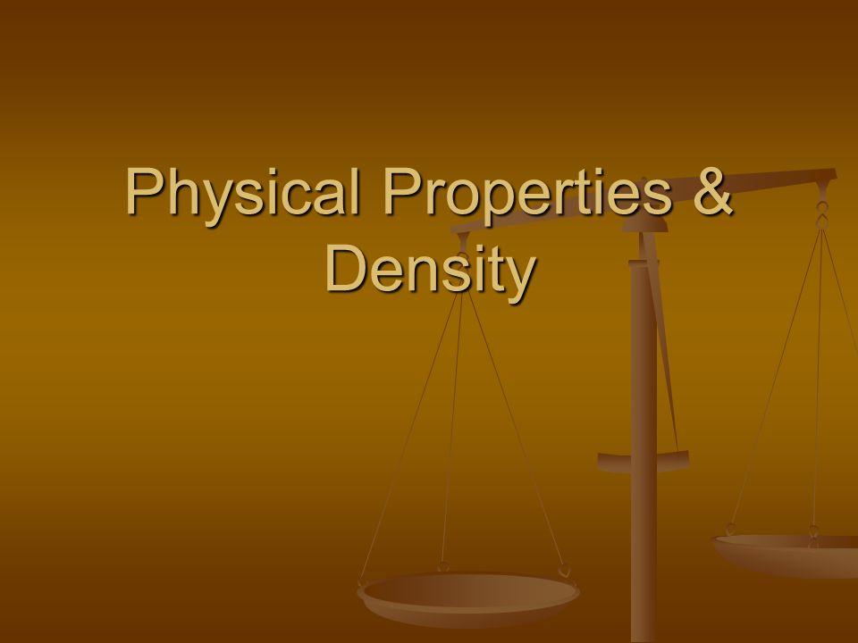 Physical Properties & Density