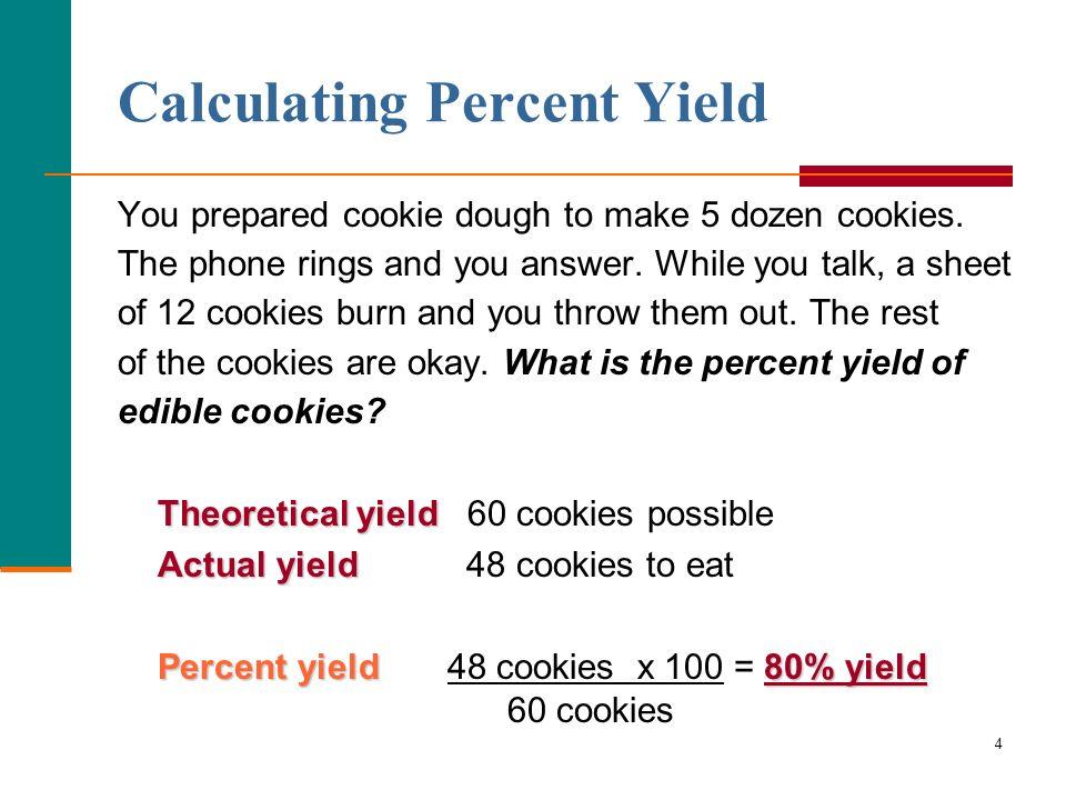 4 You prepared cookie dough to make 5 dozen cookies.