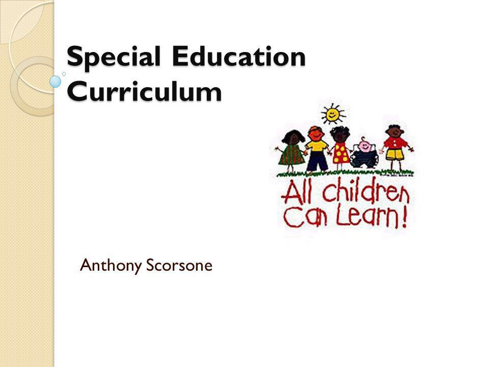 Special Education Curriculum Anthony Scorsone