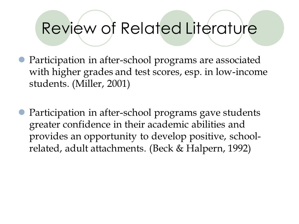 Review of Related Literature Participation in after-school programs are associated with higher grades and test scores, esp.