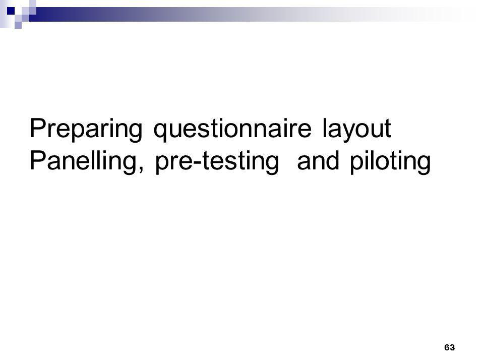 63 Preparing questionnaire layout Panelling, pre-testing and piloting