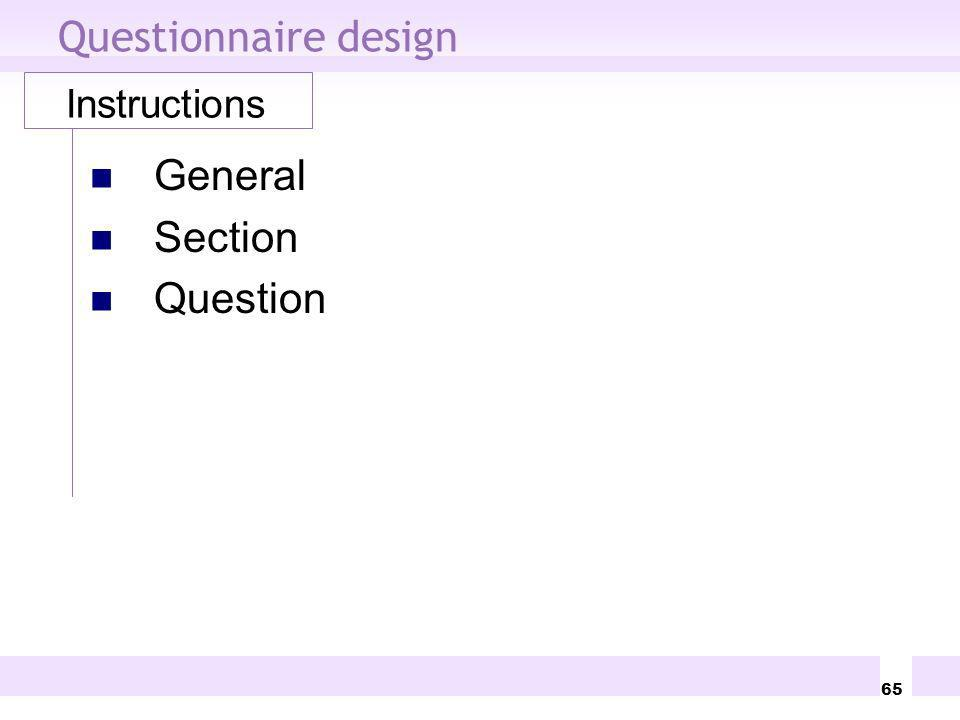65 Questionnaire design Instructions General Section Question
