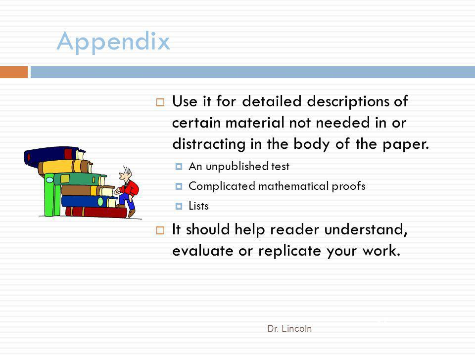 Appendix Use it for detailed descriptions of certain material not needed in or distracting in the body of the paper. An unpublished test Complicated m