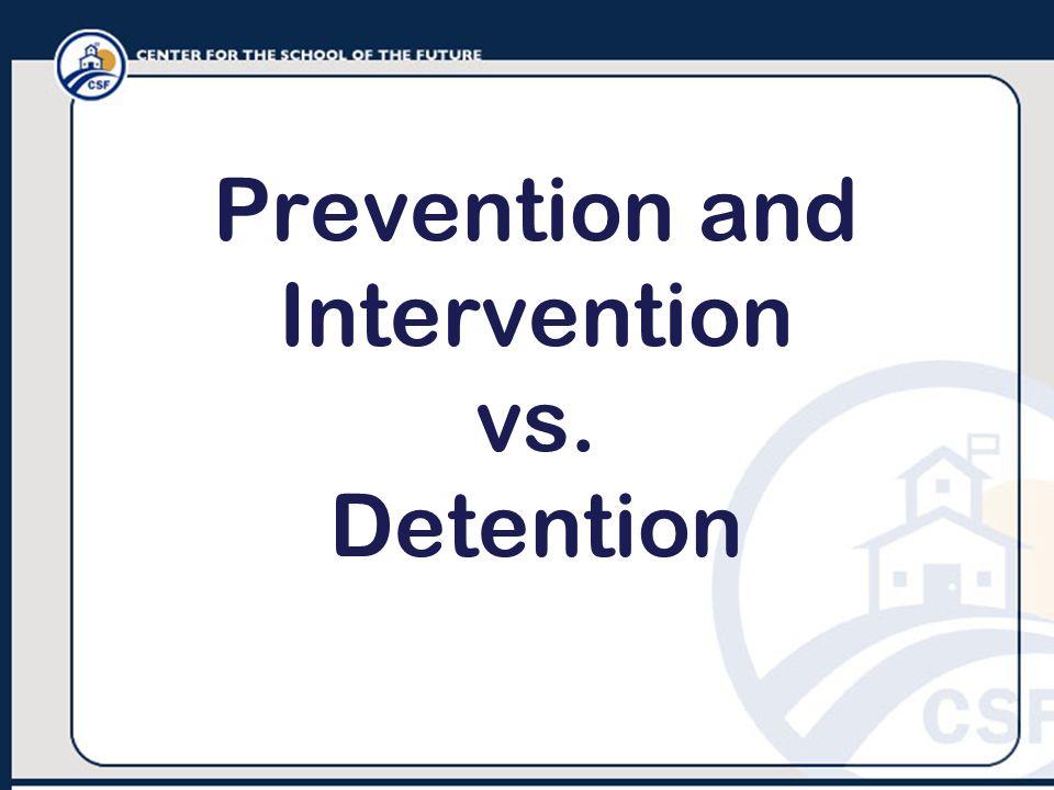 Prevention and Intervention vs. Detention