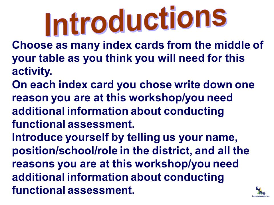 Choose as many index cards from the middle of your table as you think you will need for this activity. On each index card you chose write down one rea