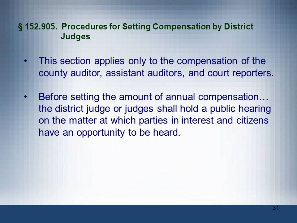 31 § 152.905. Procedures for Setting Compensation by District Judges This section applies only to the compensation of the county auditor, assistant au