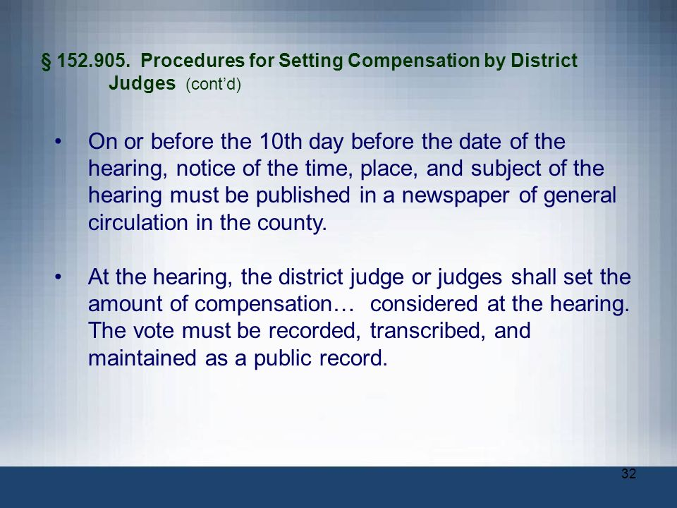 32 § 152.905. Procedures for Setting Compensation by District Judges (contd) On or before the 10th day before the date of the hearing, notice of the t