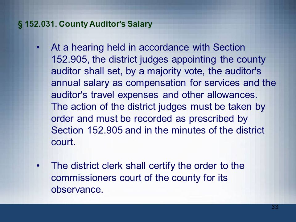 33 § 152.031. County Auditor's Salary At a hearing held in accordance with Section 152.905, the district judges appointing the county auditor shall se