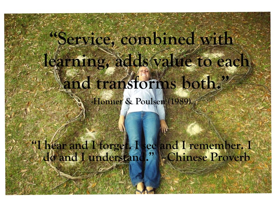Service Learning: appropriate for all levels and class sizes Large non-majors (235) Medium upper level (20) Small graduate seminar (<10)