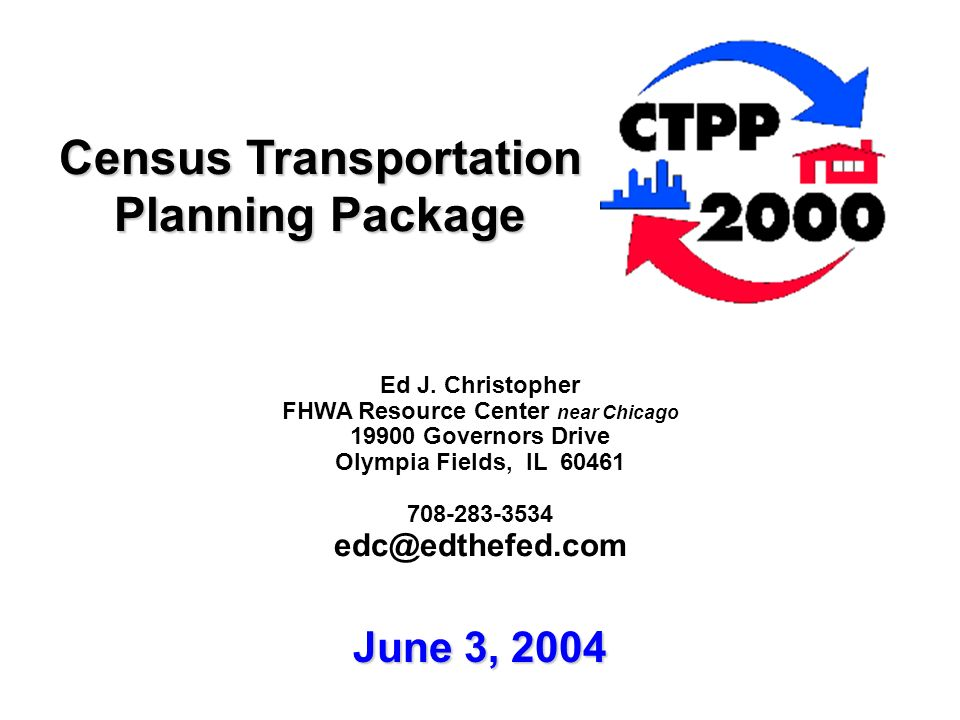 Census Transportation Planning Package Ed J.