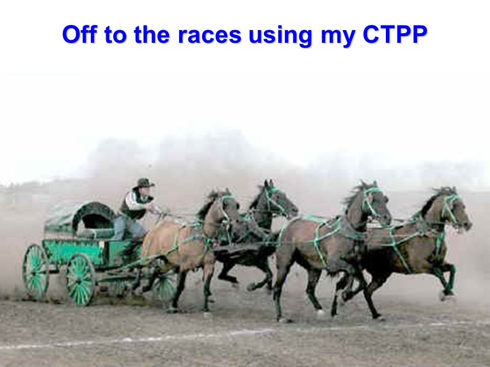 Off to the races using my CTPP