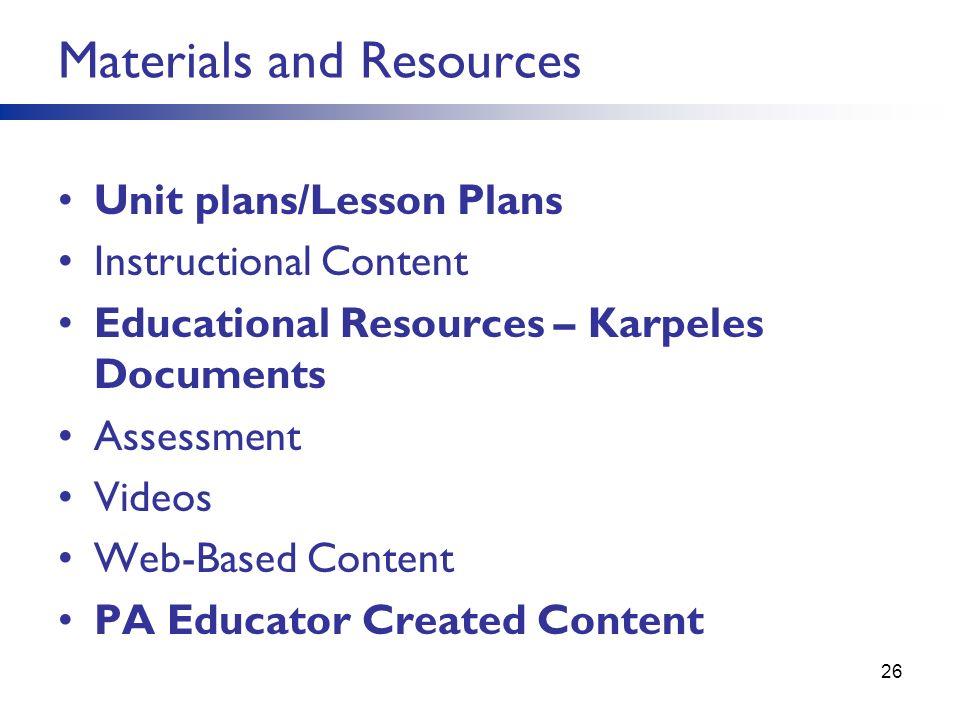 Unit plans/Lesson Plans Instructional Content Educational Resources – Karpeles Documents Assessment Videos Web-Based Content PA Educator Created Conte