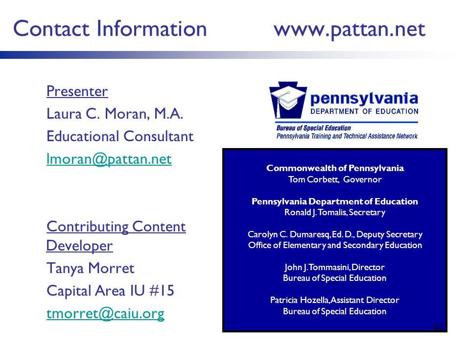 Contact Information www.pattan.net Presenter Laura C. Moran, M.A. Educational Consultant lmoran@pattan.net Contributing Content Developer Tanya Morret
