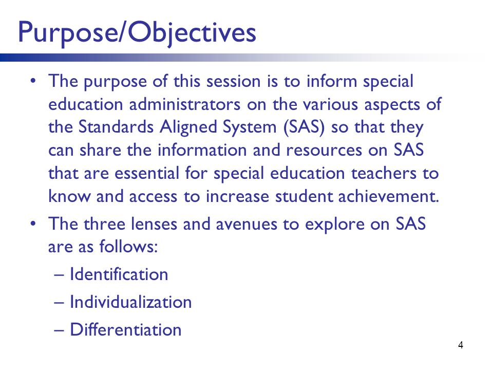 Purpose/Objectives The purpose of this session is to inform special education administrators on the various aspects of the Standards Aligned System (S