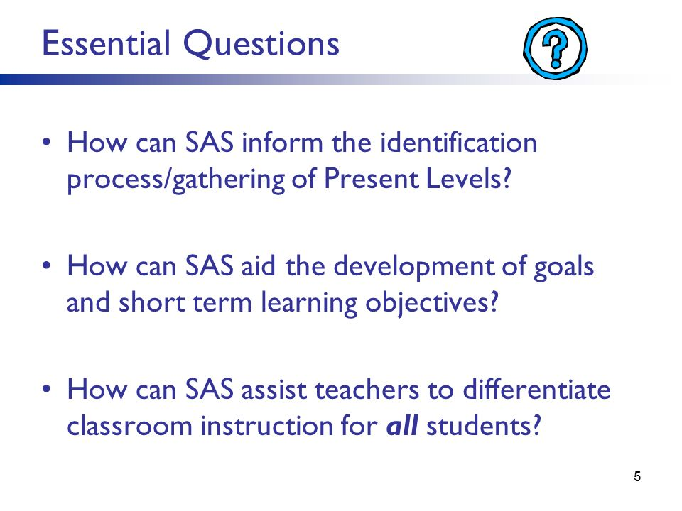 How can SAS inform the identification process/gathering of Present Levels? How can SAS aid the development of goals and short term learning objectives