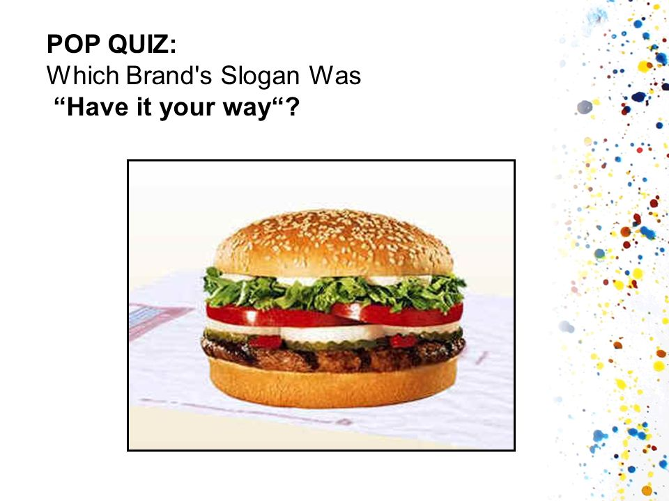 POP QUIZ: Which Brand's Slogan Was Have it your way?