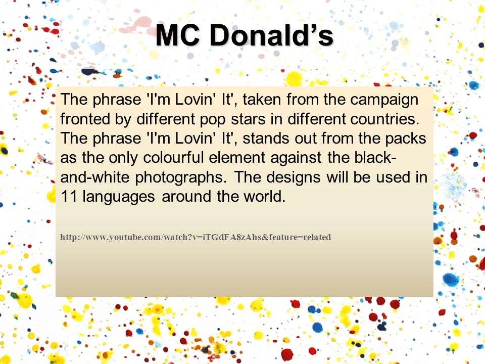 The phrase I m Lovin It , taken from the campaign fronted by different pop stars in different countries.