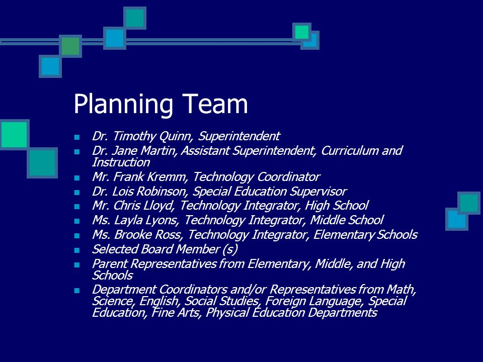 Planning Team Dr. Timothy Quinn, Superintendent Dr.