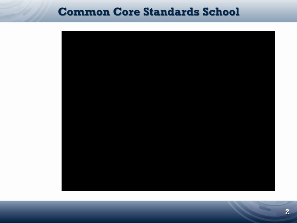 Common Core Standards School 2