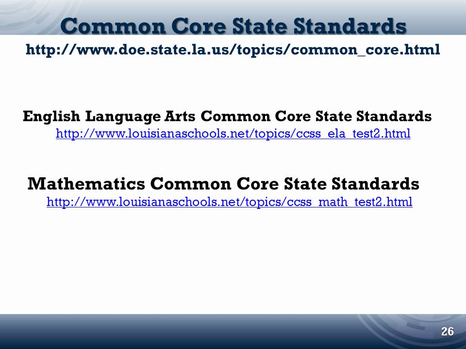 Common Core State Standards Common Core State Standards http://www.doe.state.la.us/topics/common_core.html English Language Arts Common Core State Sta