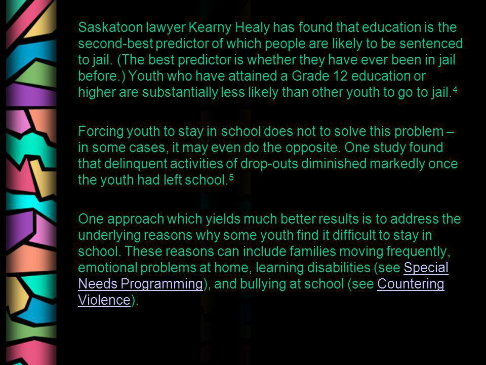 Saskatoon lawyer Kearny Healy has found that education is the second-best predictor of which people are likely to be sentenced to jail. (The best pred