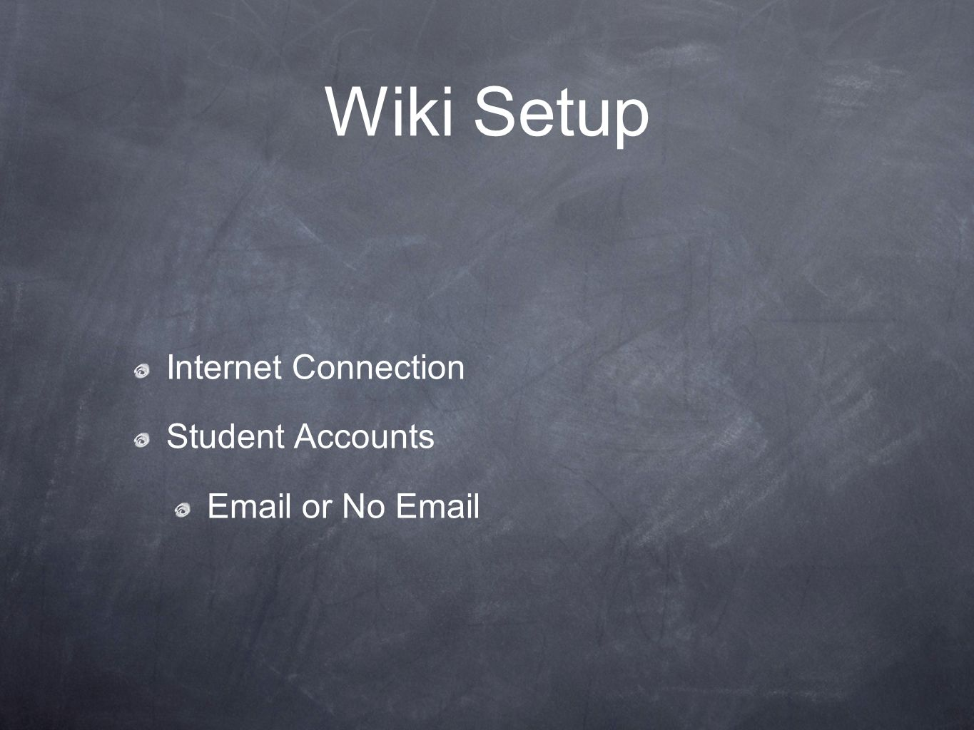 Wiki Setup Internet Connection Student Accounts Email or No Email