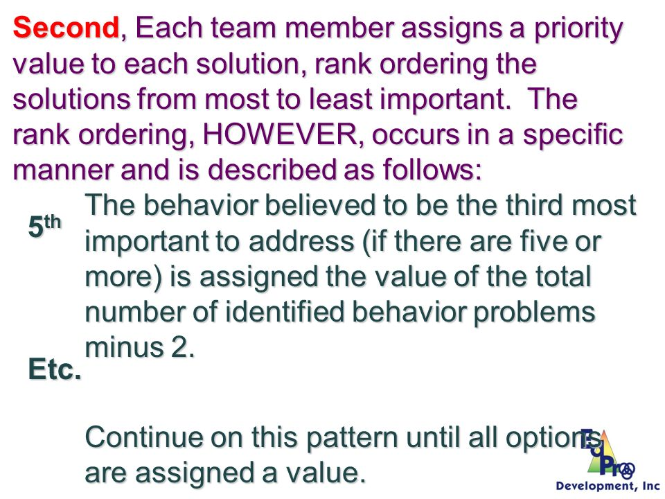 The solution believed to be NEXT MOST important to address is assigned the value of the total number of identified behavior problems minus 1.