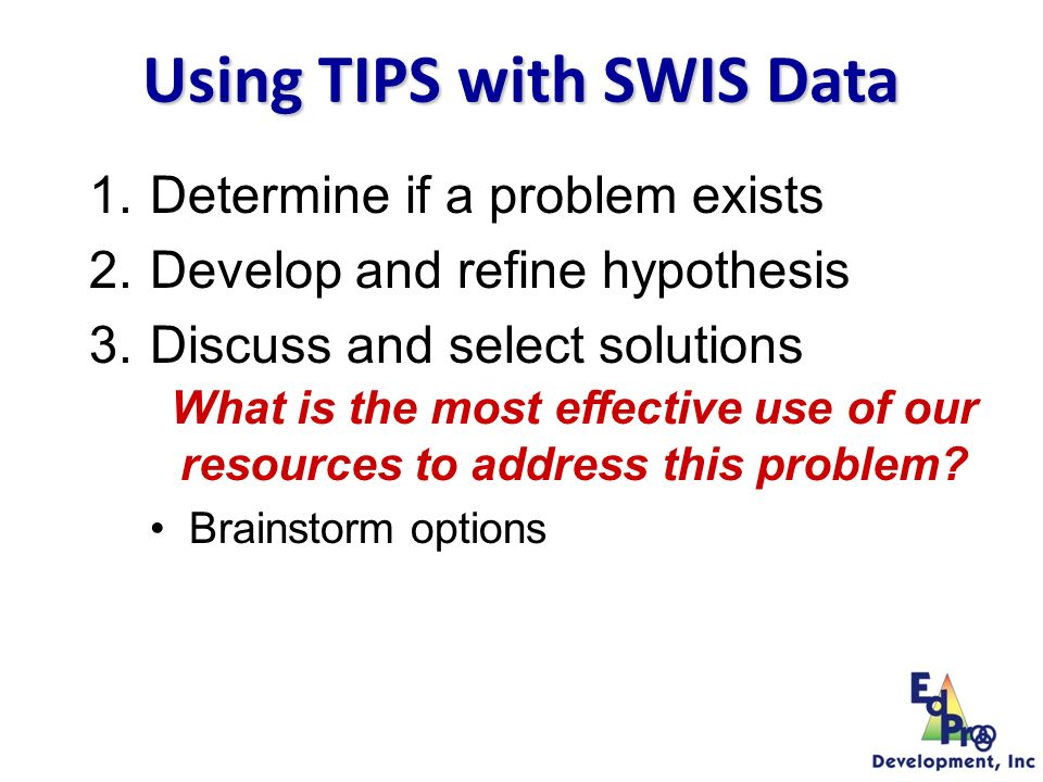 1.Determine if a problem exists 2.Develop and refine hypothesis 3.Discuss and select solutions Brainstorm options Prioritize - Focusing Four - Delphi weighting procedure What is the most effective use of our resources to address this problem.