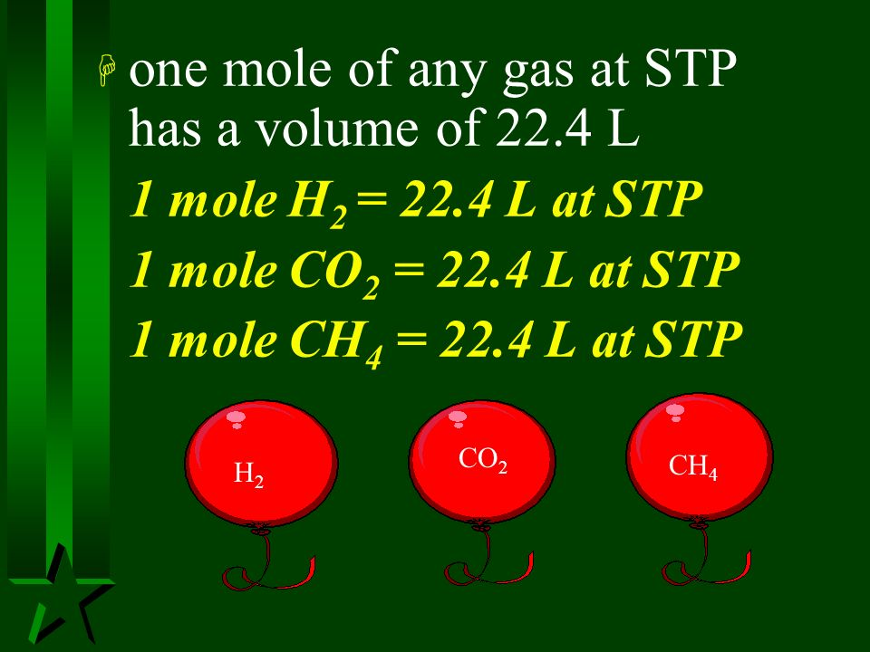 Molar Volume H Avogadros Principle - equal volumes of gases at same T and P contain equal numbers of particles (equal number of moles)