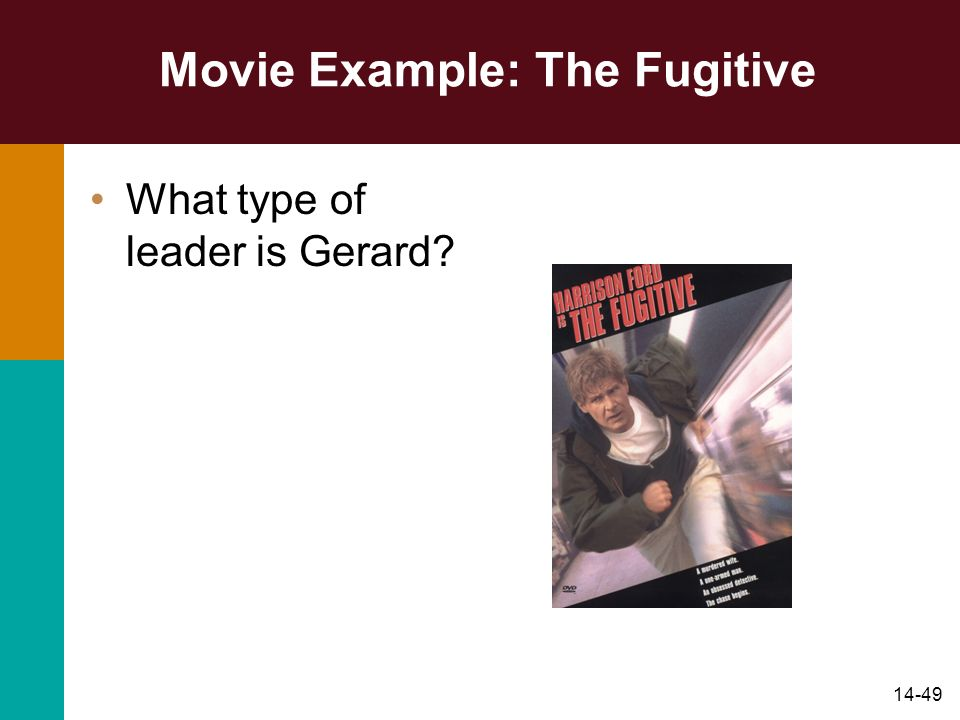 14-49 Movie Example: The Fugitive What type of leader is Gerard?