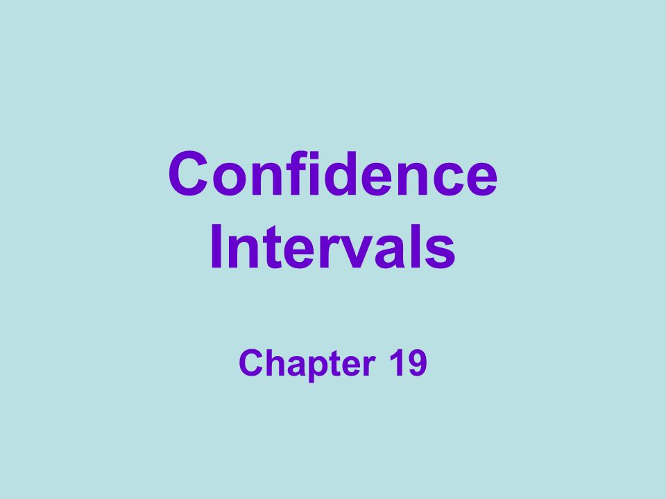 Confidence Intervals Chapter 19