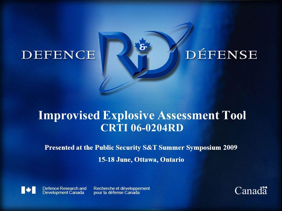 Defence Research and Development Canada Recherche et développement pour la défense Canada Canada Improvised Explosive Assessment Tool CRTI 06-0204RD P