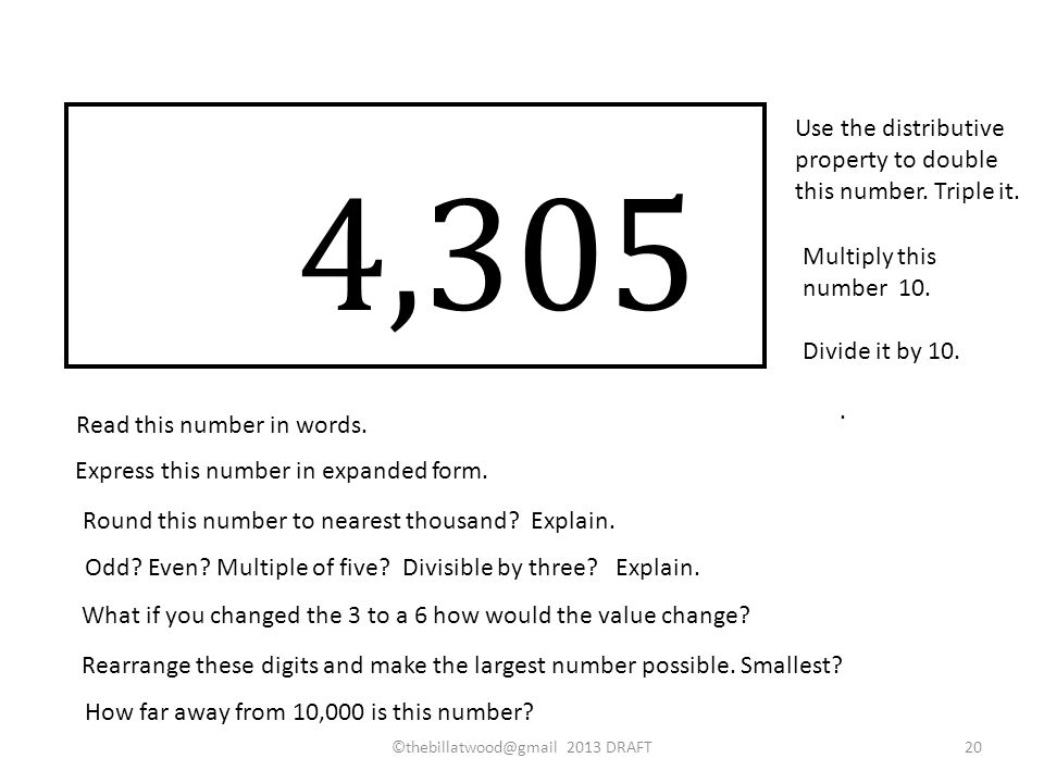 4,305 Read this number in words. Express this number in expanded form. Round this number to nearest thousand? Explain. Odd? Even? Multiple of five? Di