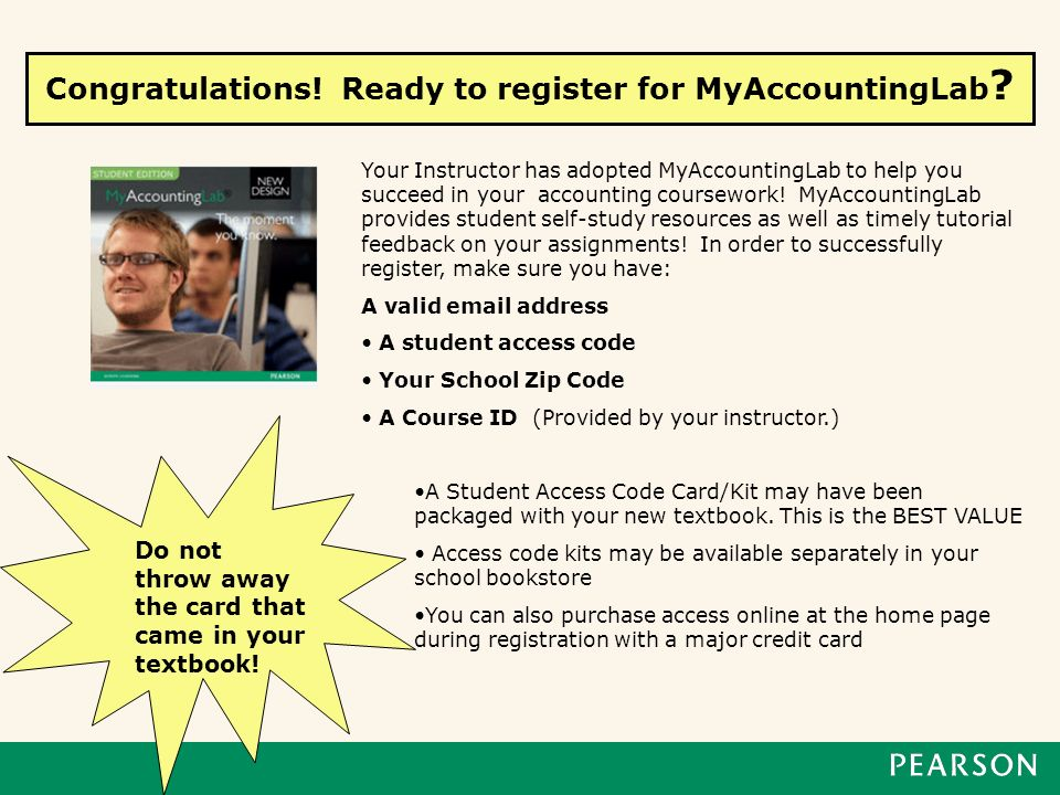 Congratulations.Ready to register for MyAccountingLab .