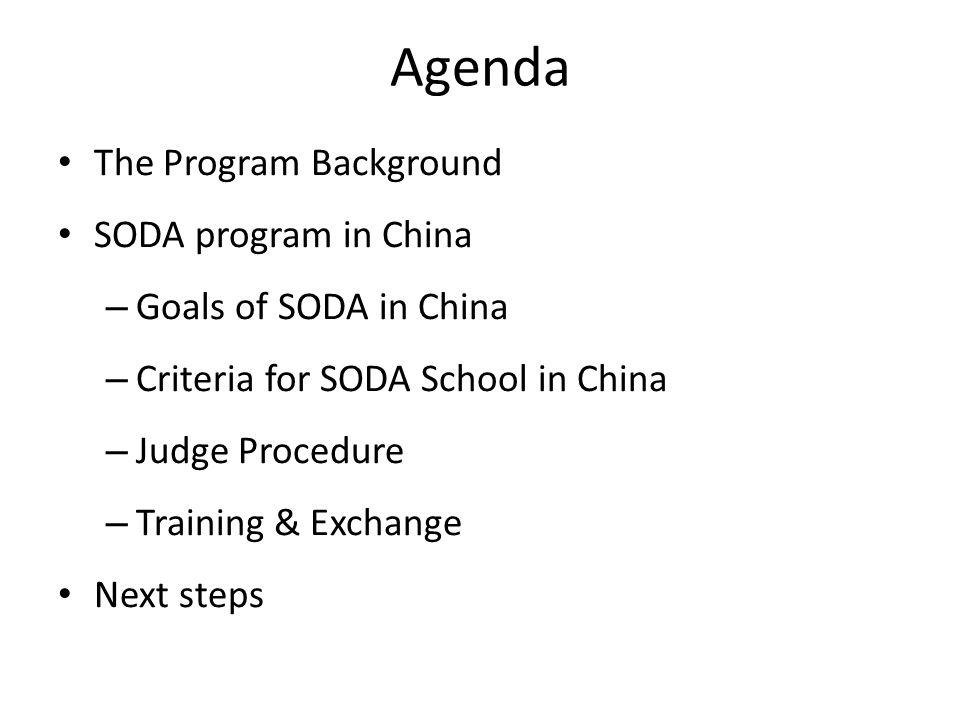 Agenda The Program Background SODA program in China – Goals of SODA in China – Criteria for SODA School in China – Judge Procedure – Training & Exchan