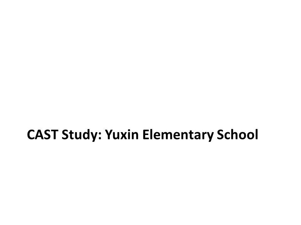 CAST Study: Yuxin Elementary School