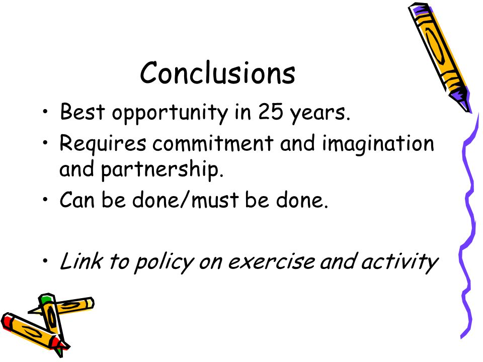 Conclusions Best opportunity in 25 years. Requires commitment and imagination and partnership.