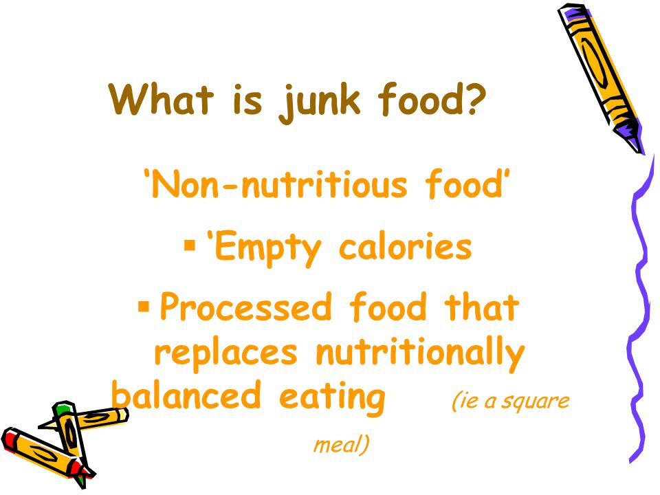 What is junk food.