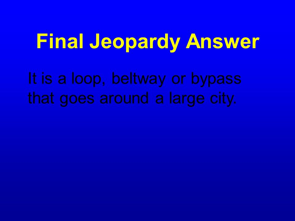 Final Jeopardy Question What does a 3 digit road name mean if the first digit is an even number? (498)
