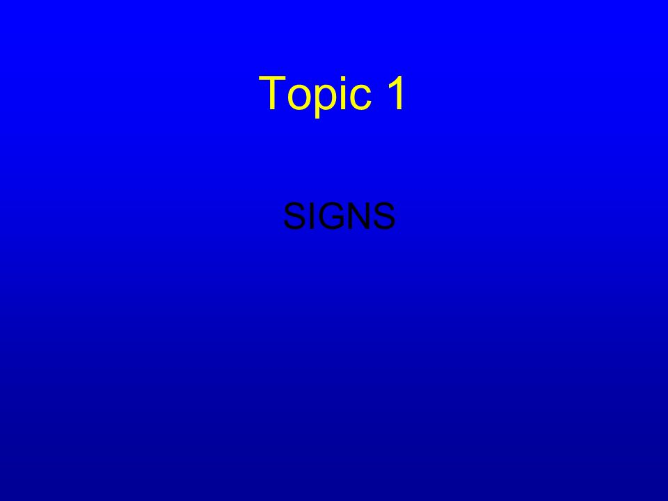 Topic 1 SIGNS