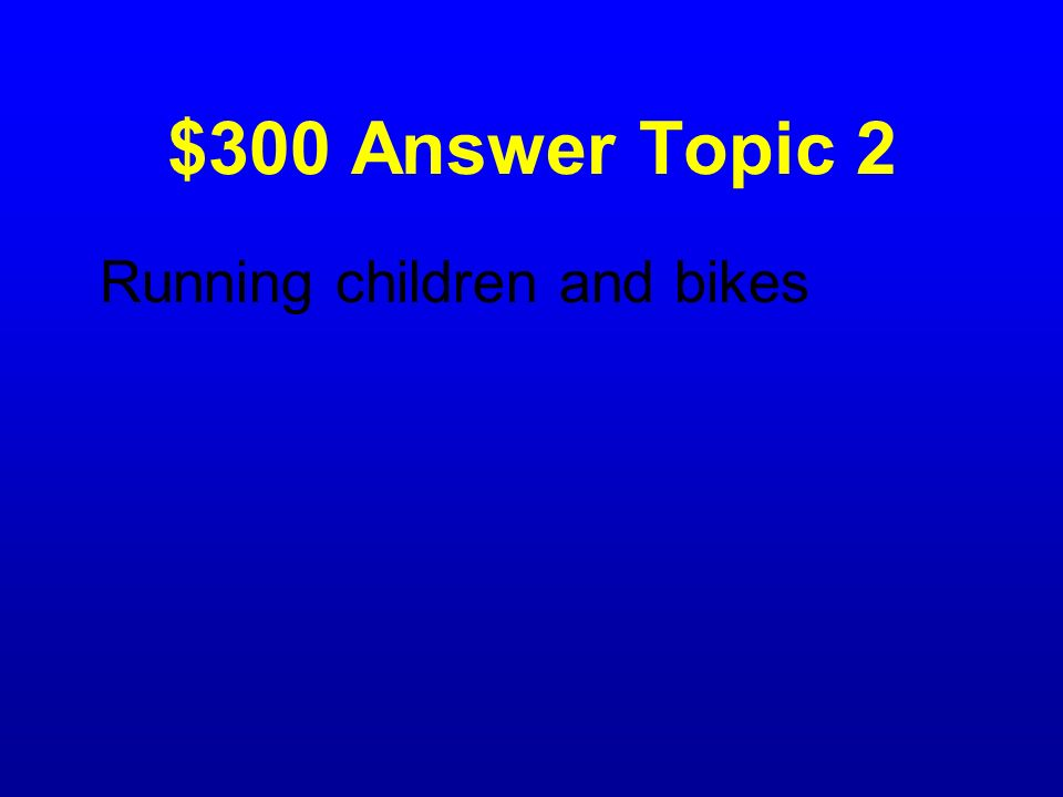 $300 Question Topic 2 What should you expect to see in a school zone?