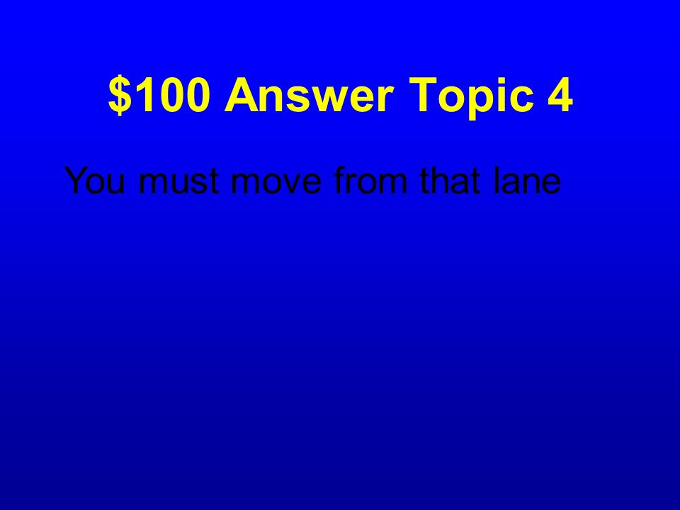 $100 Question Topic 4 What does a red X over your traffic lane mean?